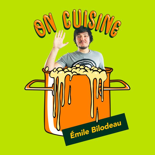 On cuisine Émile Bilodeau
