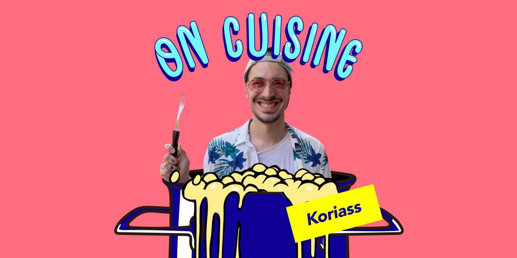 On cuisine Koriass