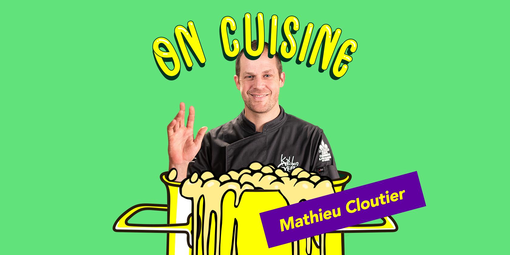 On cuisine Mathieu Cloutier, chef du resto Kitchen Galerie