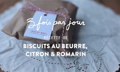 Trois fois par jour – Biscuits au beurre, au citron et au romarin