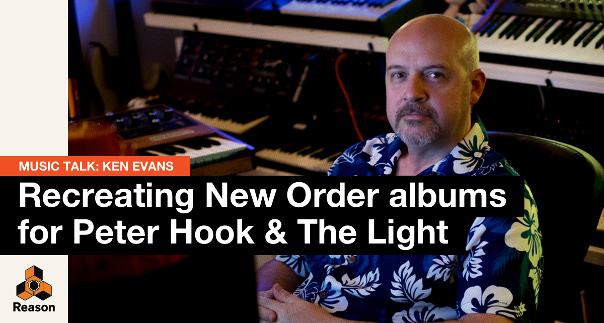 Music Talk: Ken Evans on recreating New Order albums for Peter Hook & The Light
