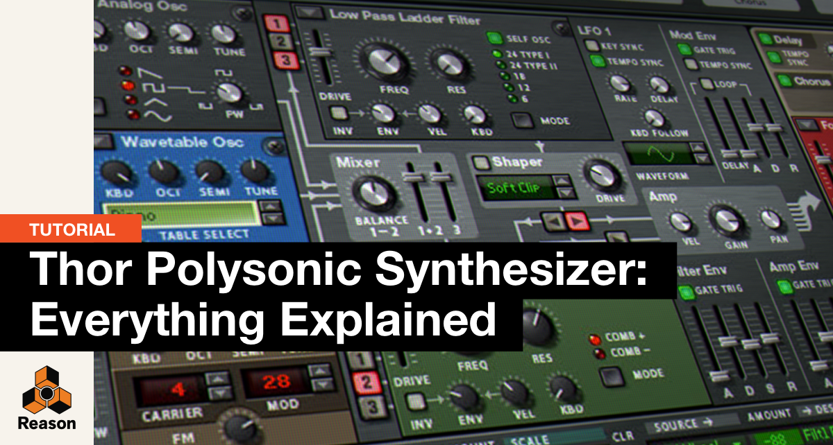 Tutorial: Thor Polysonic Synthesizer: Everything Explained – The Complete Walkthrough