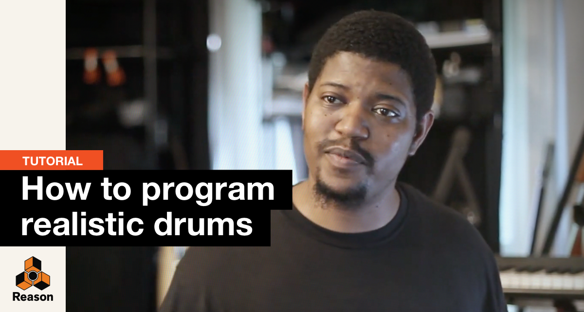 Tutorial: How to Program Realistic Drums in Reason 10