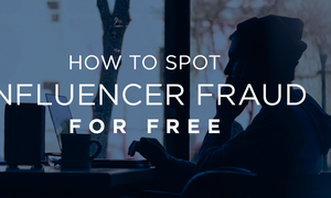 How to Detect Influencer Fraud For Free