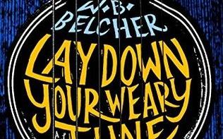 Lay Down Your Weary Tune by W.B. Belcher