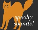 Spooky Sounds! — Halloween 2018