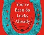 You've Been So Lucky Already Cover