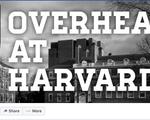 Overheard at Harvard