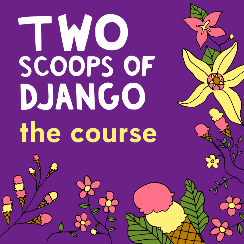 Two Scoops of Django: The Course thumbnail